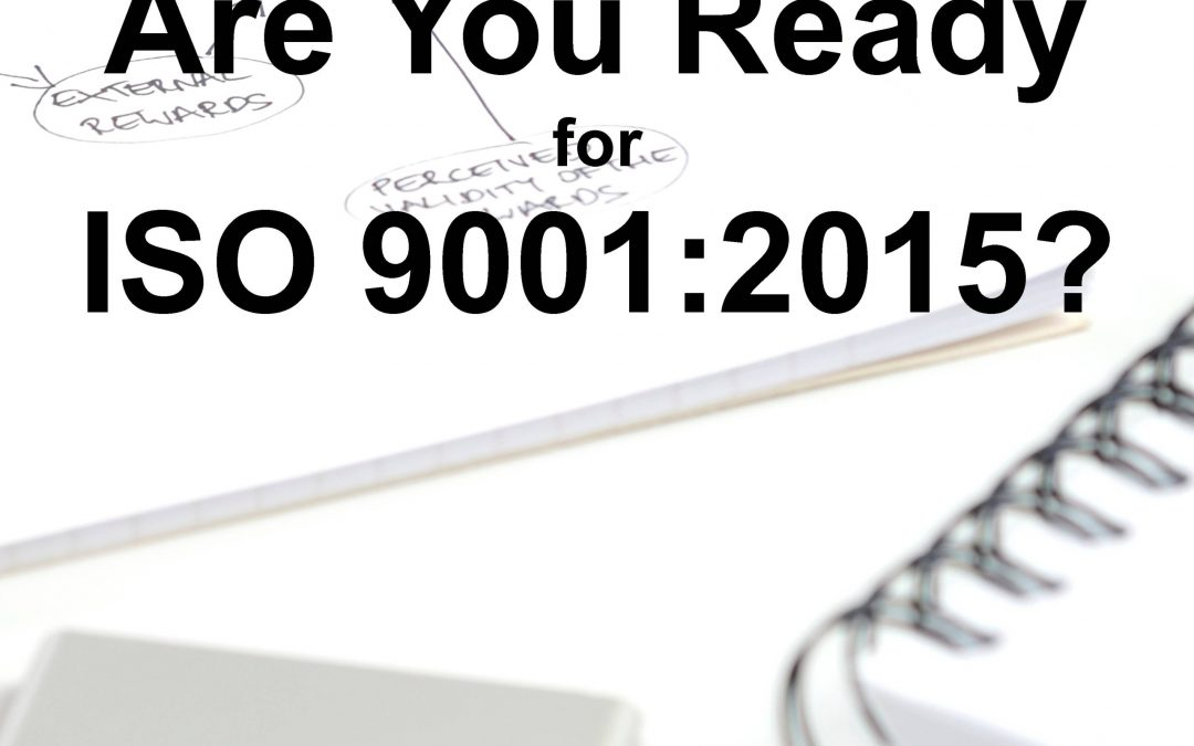 ISO 9001:2015 – Are you ready?